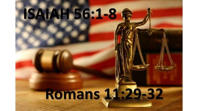 ISAIAH 56:1-8 Romans 11:29-32
