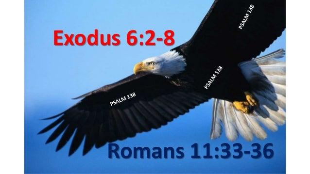 Exodus 6:2-8 Romans 11:33-36