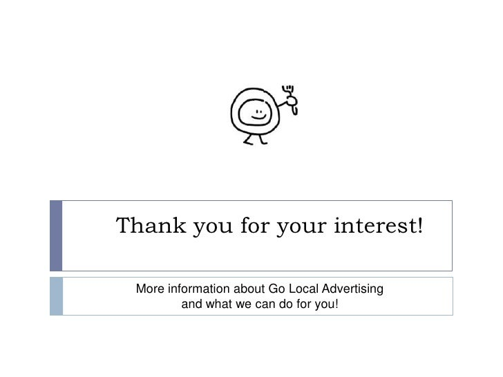 Thank you for your interest!<br />More information about Go Local Advertising<br />and what we can do for you!<br />
