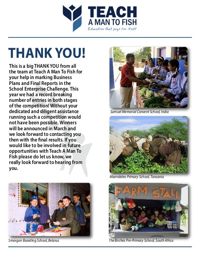 THANK YOU! This is a big THANK YOU from all the team at Teach A Man To Fish for your help in marking Business Plans and Fi...