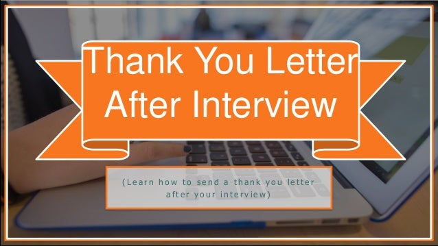 how to send a thank you letter after your interview