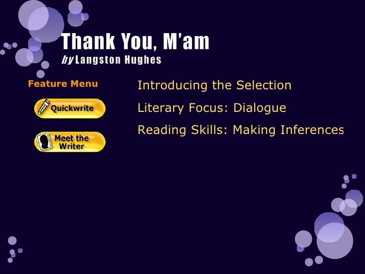 Introducing the Selection Literary Focus: Dialogue Reading Skills: Making Inferences Feature Menu