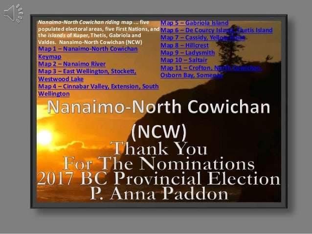 Nanaimo-North Cowichan riding map ... five populated electoral areas, five First Nations, and the islands of Kuper, Thetis...
