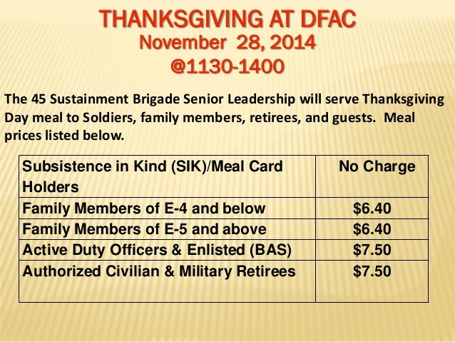 THANKSGIVING AT DFAC November 28, 2014 @1130-1400  The 45 Sustainment Brigade Senior Leadership will serve Thanksgiving Da...