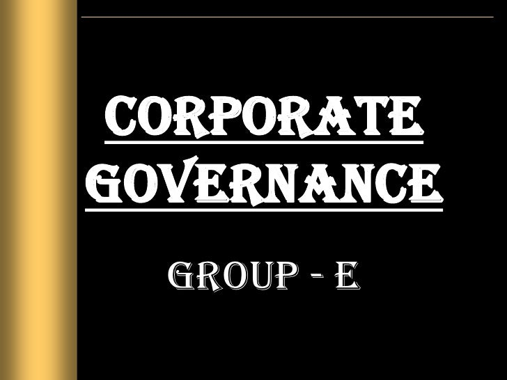 Corporate GovernanceGROUP - E<br />