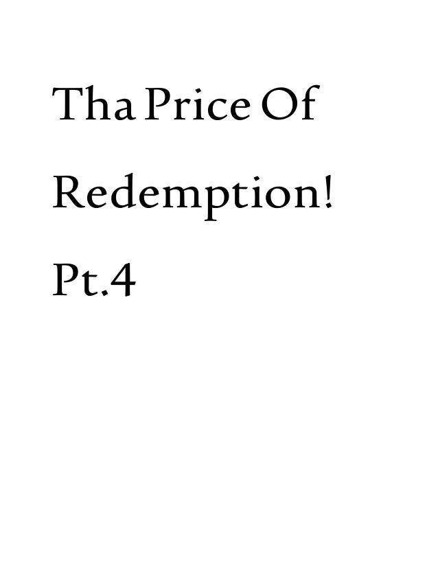 ThaPriceOf Redemption! Pt.4