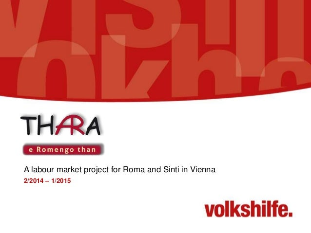A labour market project for Roma and Sinti in Vienna 2/2014 – 1/2015