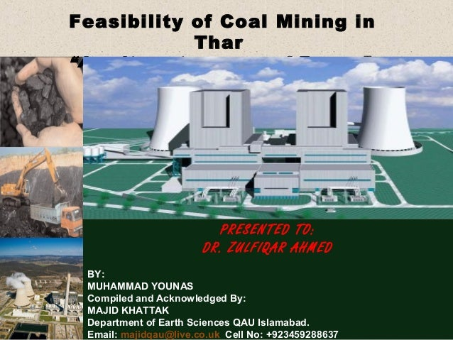 "Feasibility of Coal Mining in            Thar""An alternate source of Energy""                         PRESENTED TO:        ..."