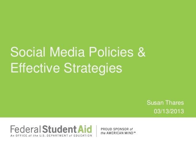 Susan Thares 03/13/2013 Social Media Policies & Effective Strategies