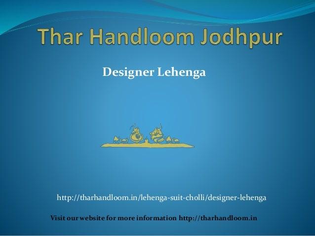 Designer Lehenga Visit our website for more information http://tharhandloom.in http://tharhandloom.in/lehenga-suit-cholli/...