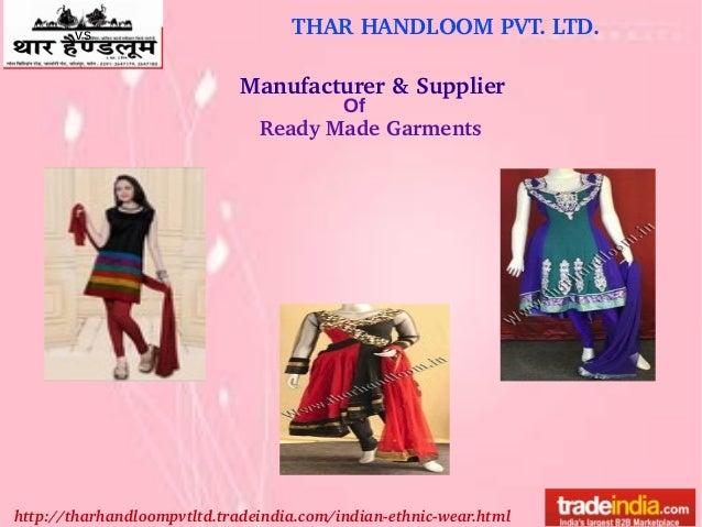 THARHANDLOOMPVT.LTD.vs http://tharhandloompvtltd.tradeindia.com/indianethnicwear.html Manufacturer&Supplier Of Rea...