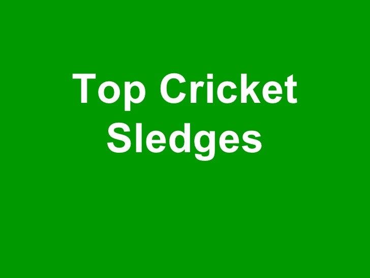 Top Cricket Sledges