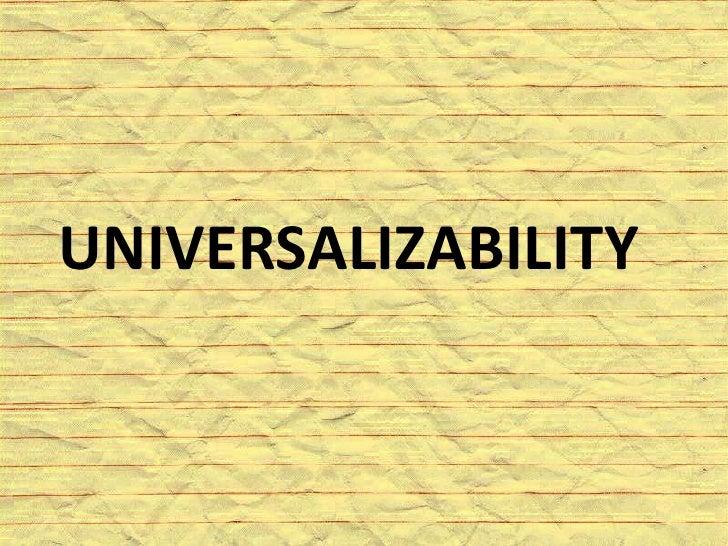 UNIVERSALIZABILITY<br />
