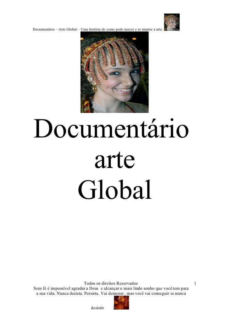 Documentário – Arte Global – Uma história de como pode nascer e se manter a arte.     Documentário     arte    Global     ...