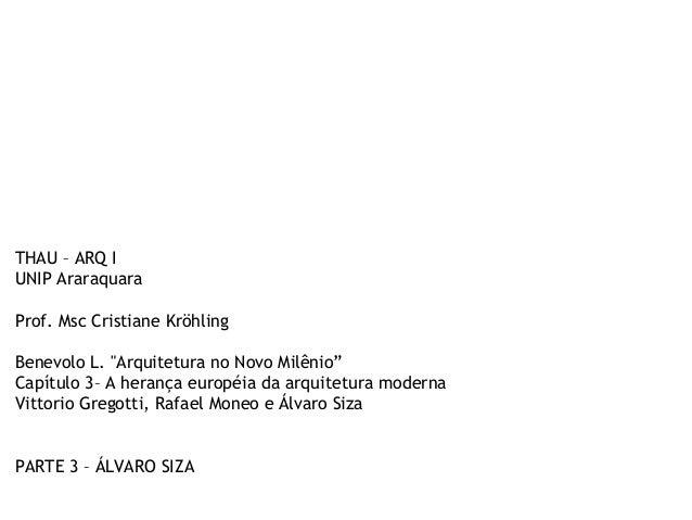 """THAU – ARQ I UNIP Araraquara Prof. Msc Cristiane Kröhling Benevolo L. """"Arquitetura no Novo Milênio"""" Capítulo 3– A herança ..."""