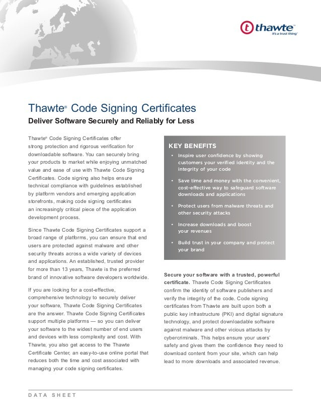 Thawte® Code Signing Certificates offer strong protection and rigorous verification for downloadable software. You can sec...