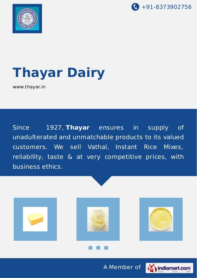 +91-8373902756 A Member of Thayar Dairy www.thayar.in Since 1927, Thayar ensures in supply of unadulterated and unmatchabl...