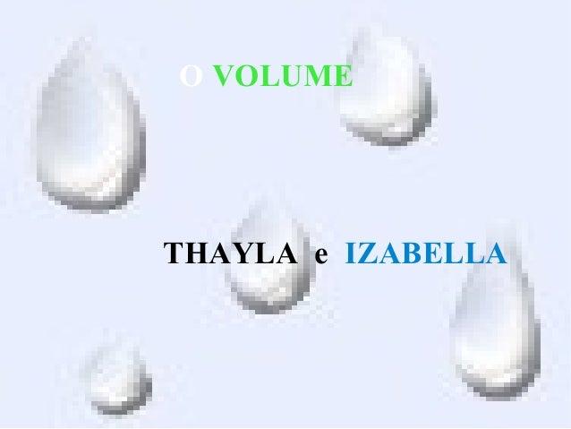O VOLUME  THAYLA e IZABELLA