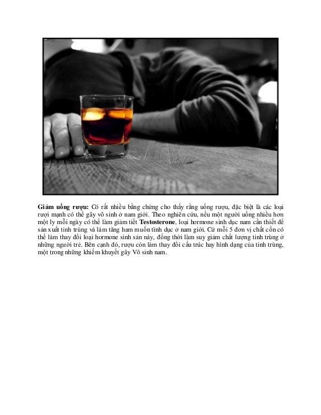 Giảm uống rượu: Có rất nhiều bằng chứng cho thấy rằng uống rượu, đặc biệt là các loại rượi mạnh có thể gây vô sinh ở nam g...