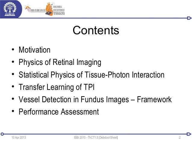 Contents• Motivation• Physics of Retinal Imaging• Statistical Physics of Tissue-Photon Interaction• Transfer Learning of T...