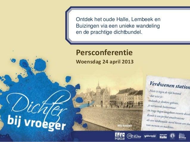 Ontdek het oude Halle, Lembeek enBuizingen via een unieke wandelingen de prachtige dichtbundel.PersconferentieWoensdag 24 ...