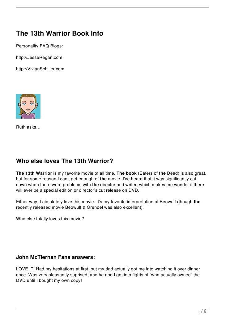 The 13th Warrior Book InfoPersonality FAQ Blogs:http://JesseRegan.comhttp://VivianSchiller.comRuth asks…Who else loves The...