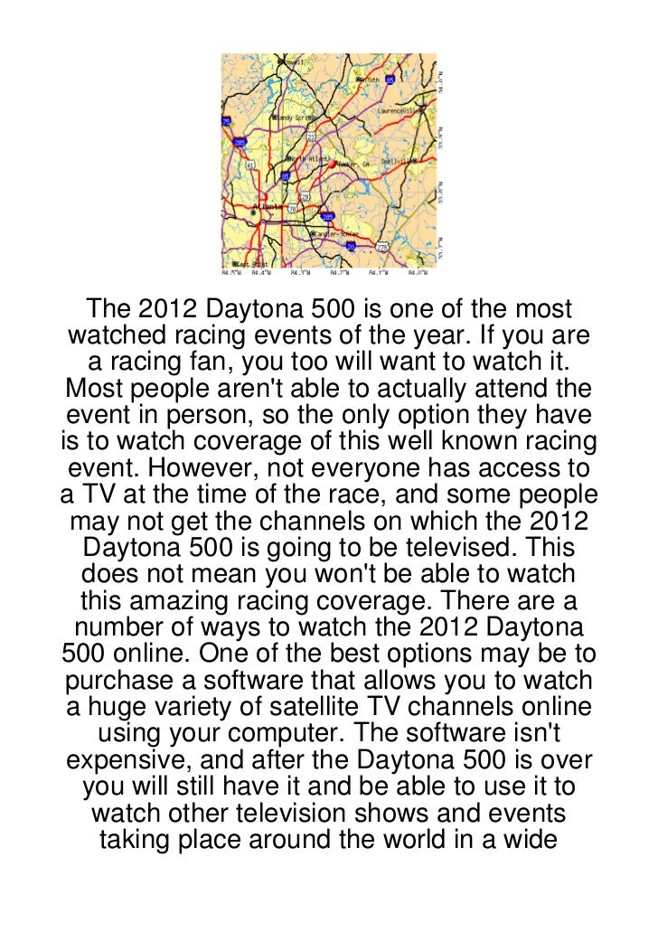 The 2012 Daytona 500 is one of the most watched racing events of the year. If you are   a racing fan, you too will want to...