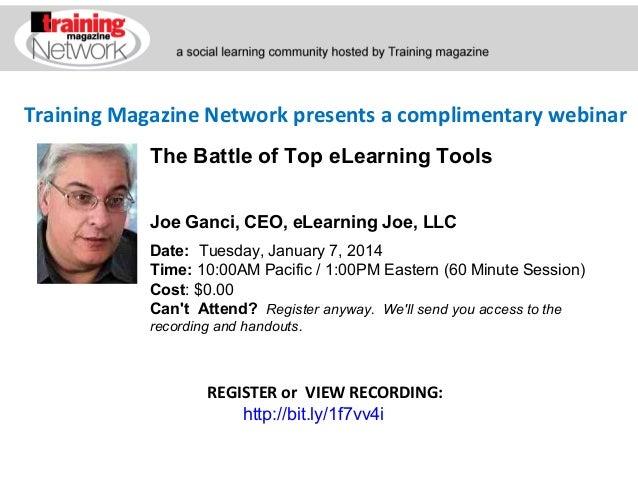 Training Magazine Network presents a complimentary webinar The Battle of Top eLearning Tools Joe Ganci, CEO, eLearning Joe...
