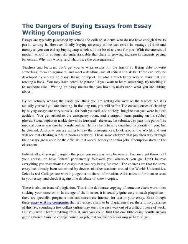 the dangers of buying essays from essay writing companies the dangers of buying essays from essay writing companies essays are typically purchased by school and
