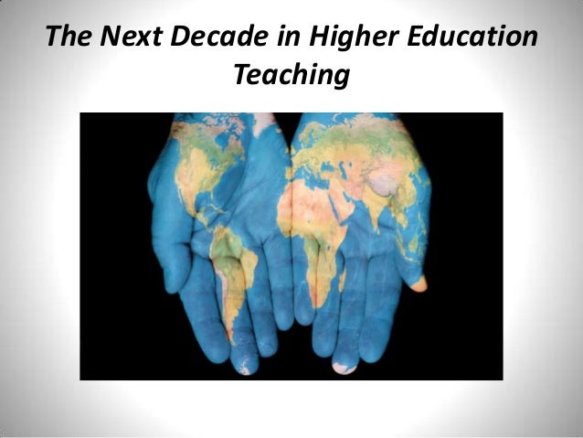 The Next Decade in Higher Education Teaching