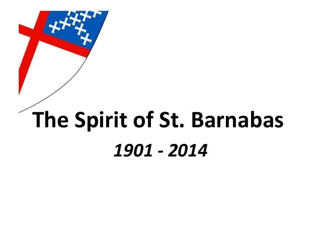 The Spirit of St. Barnabas 1901 - 2014