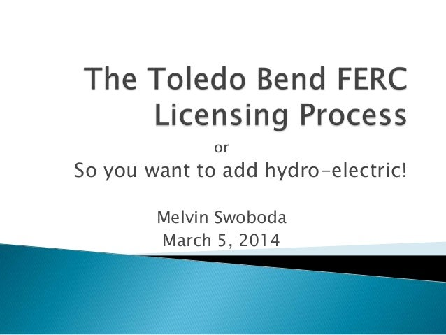 or So you want to add hydro-electric! Melvin Swoboda March 5, 2014