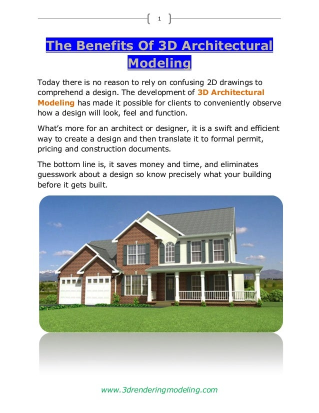 www.3drenderingmodeling.com 1 The Benefits Of 3D Architectural Modeling Today there is no reason to rely on confusing 2D d...