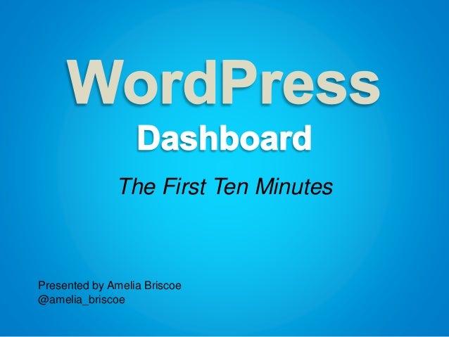 The First Ten Minutes Presented by Amelia Briscoe @amelia_briscoe