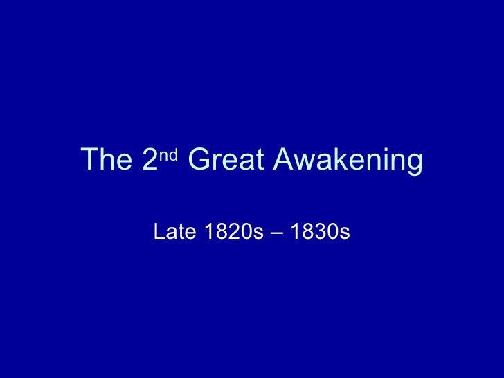 The 2 nd  Great Awakening Late 1820s – 1830s