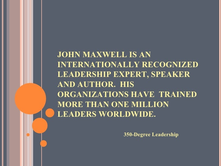 JOHN MAXWELL IS AN INTERNATIONALLY RECOGNIZED LEADERSHIP EXPERT, SPEAKER AND AUTHOR.  HIS ORGANIZATIONS HAVE  TRAINED MORE...
