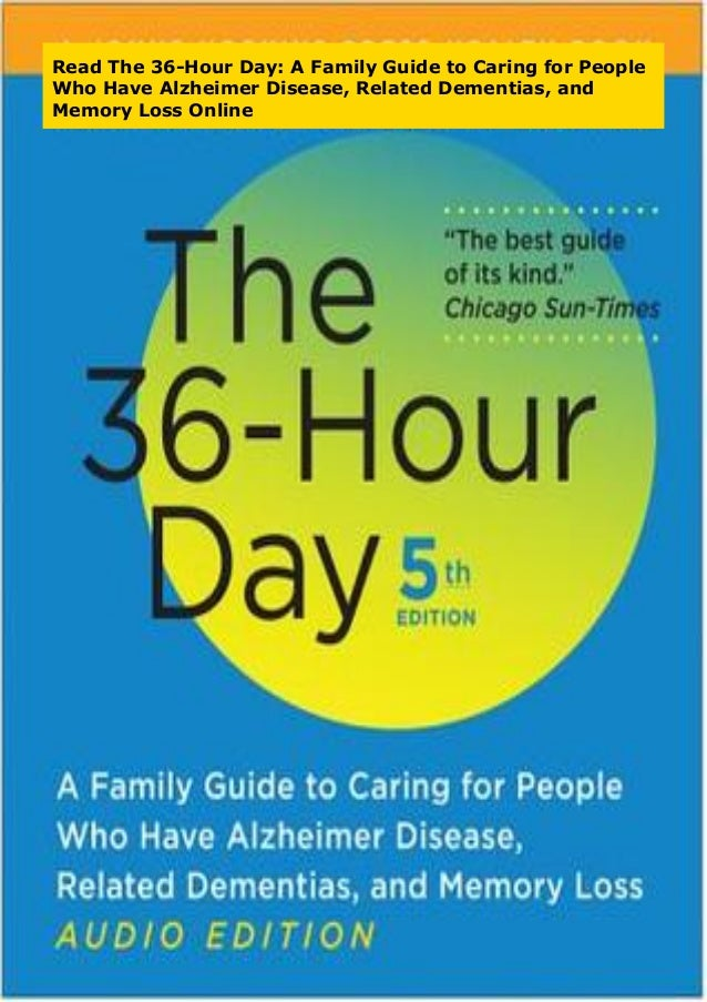 and Memory Loss in Later L A Family Guide to Caring for People with Alzheimer Disease Other Dementias The 36-Hour Day