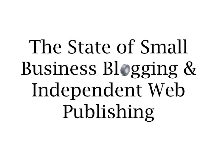 The State of Small Business Bl  gging & Independent Web Publishing