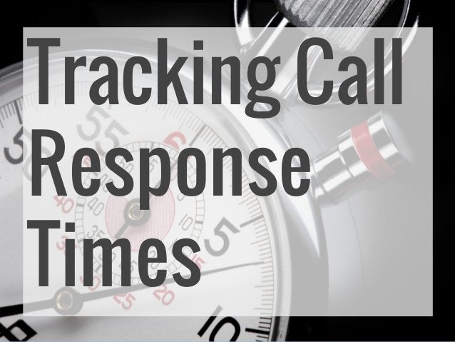 Tracking Call Response Times