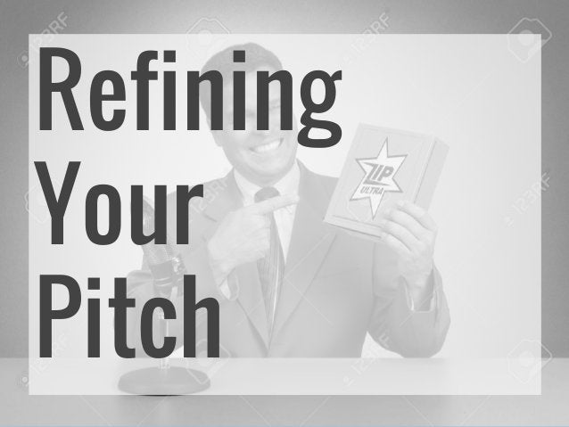 Refining Your Pitch