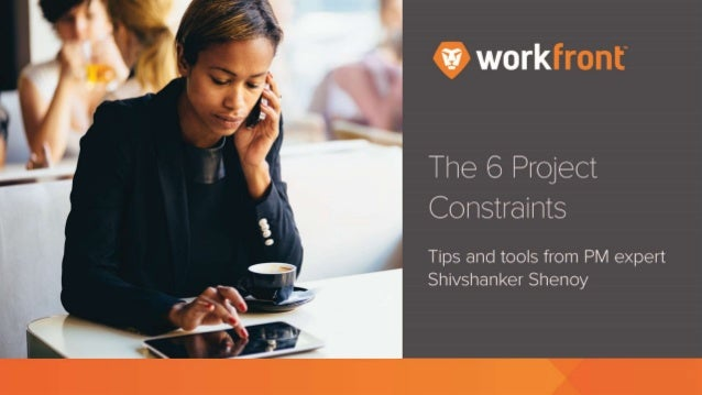 The 6 Project Constraints Tips and tools from PM expert Shivshanker Shenoy The Biggest Challenge in Project Management [IN...