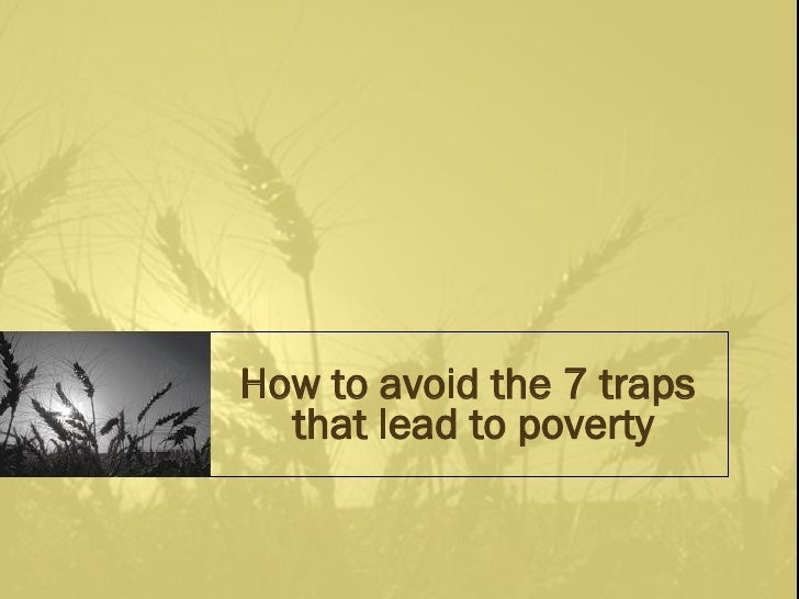 How to avoid the 7 traps  that lead to poverty