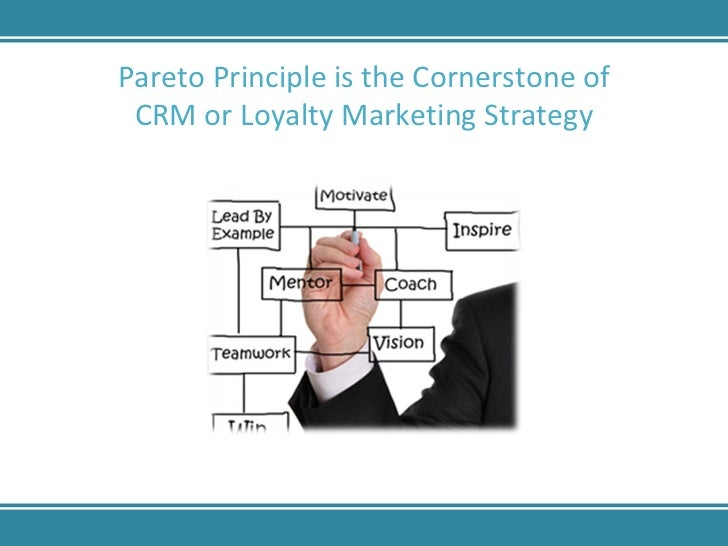 brand growth paretos 80 20 rule and loyalty marketing essay Crm in banking sector  the maximum acquisition cost of a new customer should be 4 x $1920 = $7680 to  in perfect fit relationships brand loyalty is.