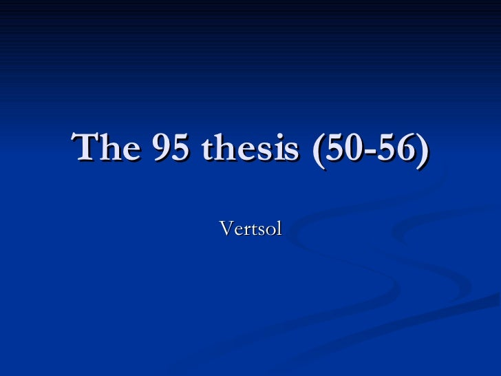 The 95 thesis (50-56) Vertsol