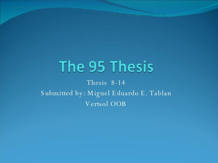 Thesis  8-14 Submitted by: Miguel Eduardo E. Tablan Vertsol OOB