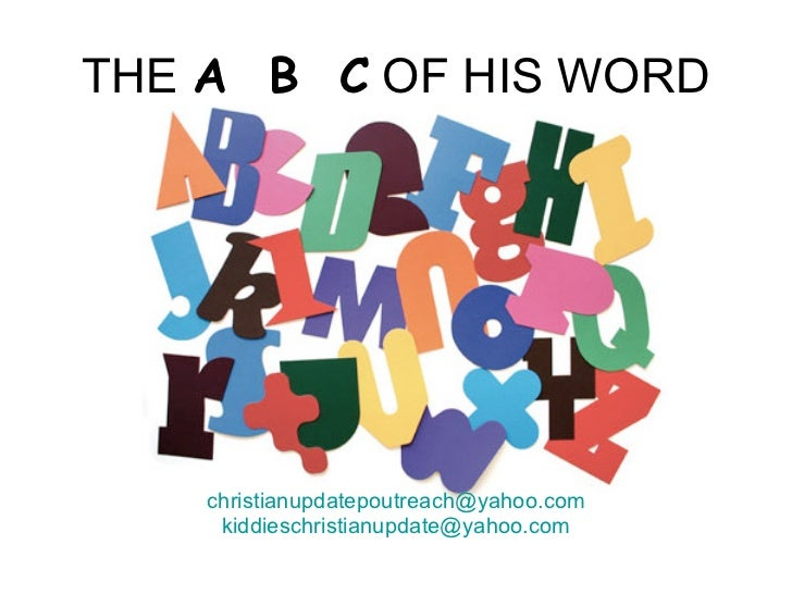 THE  A  B  C  OF HIS WORD [email_address] [email_address]