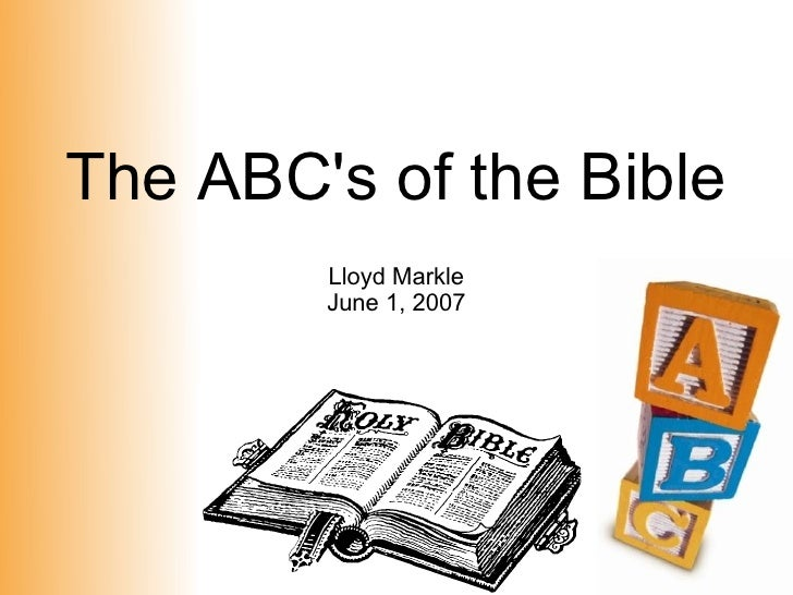 The ABC's of the Bible         Lloyd Markle         June 1, 2007