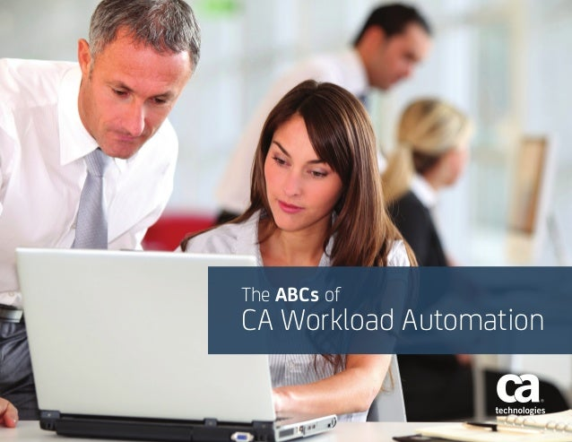 1 The ABCs of CA Workload Automation