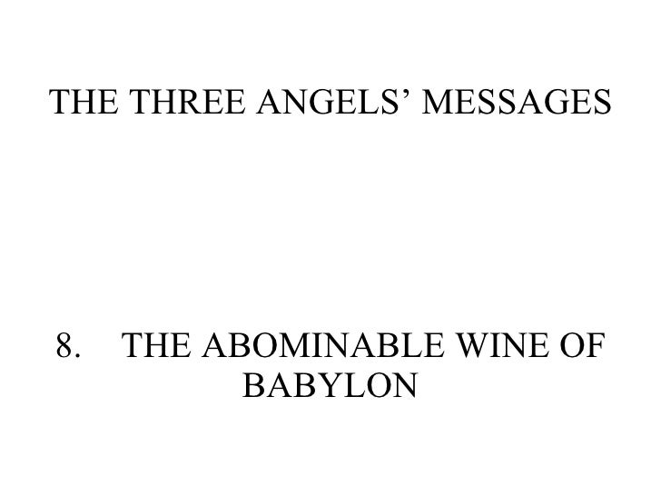 THE THREE ANGELS' MESSAGES 8. THE ABOMINABLE WINE OF BABYLON