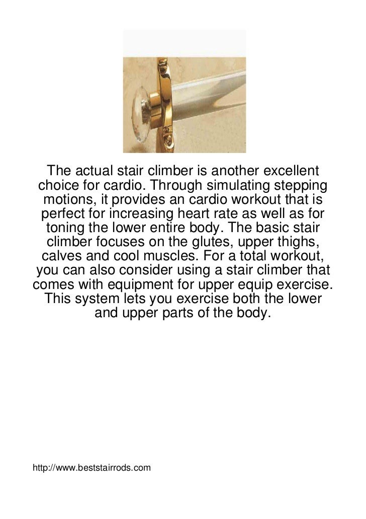 The actual stair climber is another excellent choice for cardio. Through simulating stepping  motions, it provides an card...